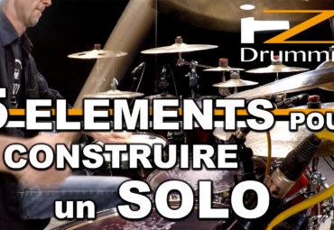 iZi Drumming – 5 ELEMENTS pour construire un SOLO