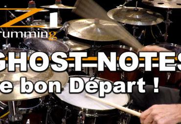 iZi Drumming – Les GHOST NOTES, le bon Départ !